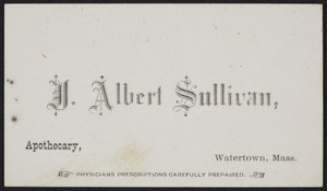 Trade card for D. Albert Sullivan, apothecary, Watertown, Mass., undated