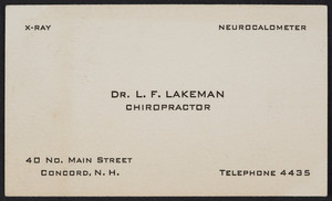 Trade card for Dr. L.F. Lakeman, chiropractor, 40 No. Main Street, Concord, New Hampshire, undated