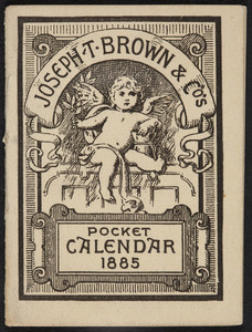 Pocket calendar, Joseph T. Brown & Co., prescription druggists, 504 Washington Street, corner Bedford Street, Boston, Mass., 1885