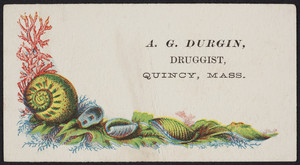 Trade card for A.G. Durgin, druggist, Quincy, Mass., undated