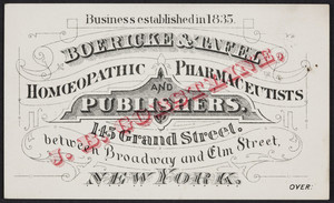 Trade card for Boericke & Tafel, homoeopathic pharmaceutists and publishers, 145 Grand Street, between Broadway and Elm Street, New York, New York, undated