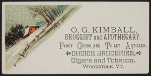 Trade card for O.G. Kimball, druggist and apothecary, Woodstock, Vermont, undated