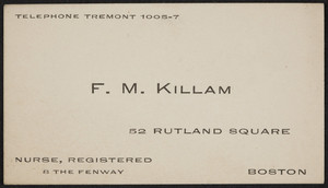 Business card for F.M. Killam, nurse, registered, 52 Rutland Square, 8 The Fenway, Boston, Mass., undated