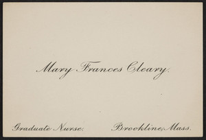 Business card for Mary Frances Cleary, graduate nurse, Brookline, Mass., undated