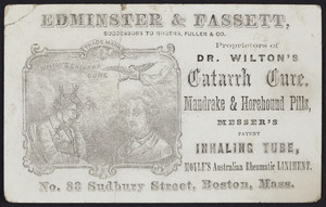 Trade card for Dr. Wilton's Catarrh Cure, Edminster & Fassett, No. 83 Sudbury Street, Boston, Mass., undated