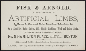 Trade card for Fisk & Arnold, manufacturers of artificial limbs, No. 8 Hamilton Place, Boston, Mass., undated
