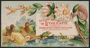Trade card for Dr. Grosvenor's Liveraid, location unknown, undated