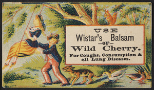 Trade card for Wistar's Balsam of Wild Cherry, for coughs, consumption & all lung diseases, I. Butts, location unknown, undated