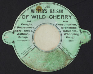 Trade card for Wistar's Balsam of Wild Cherry, location unknown, undated