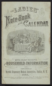 Ladies' note-book and calendar with select receipts and household information, World's Dispensary Medical Association, Buffalo, New York, 1881