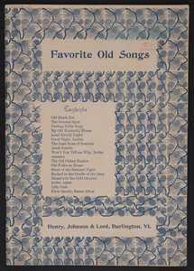 Favorite old songs, Henry, Johnson & Lord, Burlington, Vermont, undated