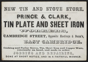 Trade card for Prince & Clark, tin plate and sheet iron workers, Cambridge Street, East Cambridge, Mass., undated