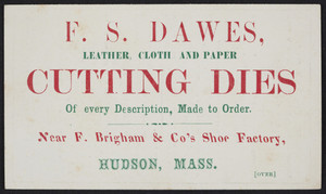 Trade card for F.S. Dawes, leather, cloth and paper cutting dies, Hudson, Mass., undated