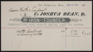 Billhead for Joshua Dean, Dr., iron founder, East Bridgewater, Mass., dated December 22, 1884