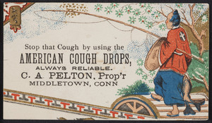 Trade card for American Cough Drops, C.A. Pelton, proprietor, Middletown, Connecticut, undated