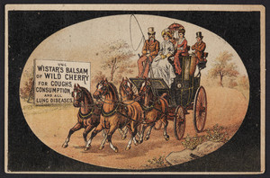 Trade card for Wistar's Balsam of Wild Cherry, for coughs, consumption and all lung diseases, prepared by Seth W. Fowle & Sons, Boston, Mass., undated
