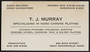 Trade card for T.J. Murray, hard chrome plating, 964 Main Street, West Springfield, Mass., undated