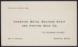 Trade card for the Champion Metal Weather Strip and Parting Bead Co., 179 Summer Street, Boston, Mass., undated