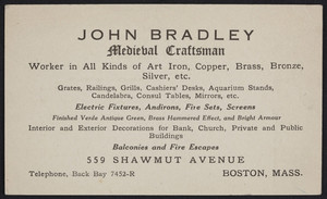 Trade card for John Bradley, medieval craftsman, metalworker, 559 Shawmut Avenue, Boston, Mass., undated