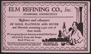 Trade card for Elm Refining Co., Inc., refiners of precious metals, Stamford, Connecticut, undated