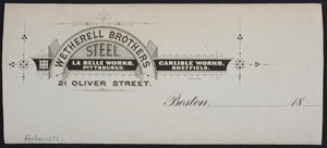 Letterhead for Wetherell Brothers, steel, 21 Oliver Street, Boston, Mass., 1870s