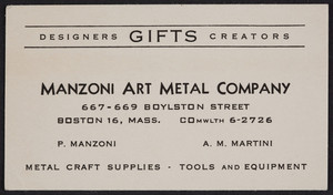 Trade card for the Manzoni Art Metal Company, designers, creators, gifts, 667-669 Boylston Street, Boston, Mass., undated