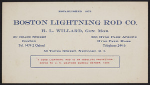 Trade cards for the Boston Lightning Rod Co., 30 Beach Street, Boston, 256 Hyde Park Avenue, Hyde Park, Mass. and 50 Touro Street, New Port, Rhode Island, undated