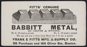 Trade card for Fitts' Genuine Babbitt Metal, Frank E. Fitts Mfg. & Supply Co., 88 Purchase and 166 Oliver Streets, Boston, Mass., undated