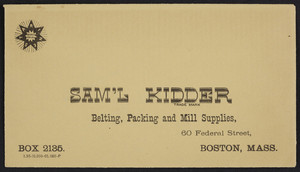 Envelope for Sam'l Kidder, belting, packing and mill suppliers, 60 Federal Street, Boston, Mass., undated