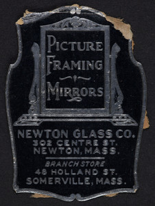 Label for the Newton Glass Co., picture framing & mirrors, 302 Centre Street, Newton, Mass., undated