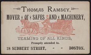Trade card for Thomas Ramsey, mover of safes and machinery, 78 Sudbury Street, Boston, Mass., undated