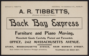 Trade card for the Back Bay Express, furniture and piano moving, A.R. Tibbetts, 242 Massachusetts Avenue, Boston, Mass., undated
