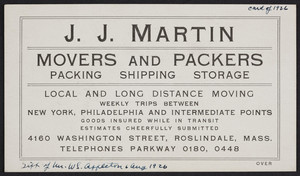 Trade card for J.J. Martin, movers and packers, 4160 Washington Street, Roslindale, Mass., undated