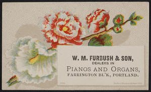 Trade card for W.M. Furbush & Son, dealers in pianos and organs, Farrington Block, Portland, Maine, undated