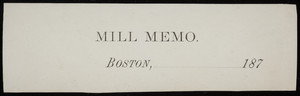 Mill memo, Boston, Mass., 1870s