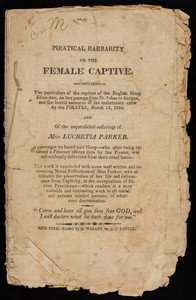 """Piratical Barbarity, or the female captive"""