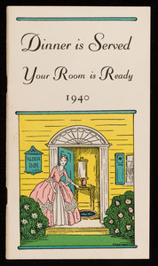 Dinner is served, your room is ready 1940, a pocket guide to smart tea rooms, inns and hotels, Elizabeth E. Webber, Cambridge, Mass.