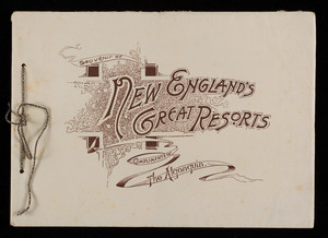 Souvenir of New England's great resorts, 2nd ed., by George H. Haynes, Moss Engraving Company, New York, New York, 1891