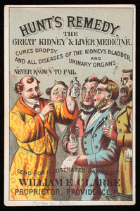 Trade card for Hunt's Remedy, the great kidney & liver medicine, William E. Clarke, proprietor, Providence, Rhode Island, undated