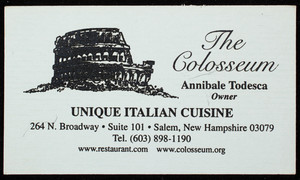 Business card for The Colosseum, unique Italian cuisine, 264 N. Broadway, Suite 101, Salem, New Hampshire, 2000s