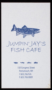 Business card for Jumpin' Jay's Fish Cafe, 150 Congress Street, Portsmouth, New Hampshire, undated