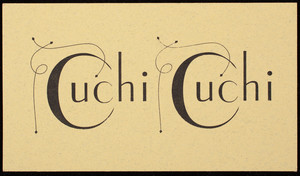 Business card for Cuchi Cuchi, restaurant, 795 Main Street, Cambridge, Mass., undated