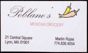 Business card for Poblano's, Mexican grocery, 21 Central Square, Lynn, Mass., undated