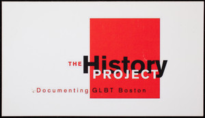 Business card for The History Project, documenting GLBT Boston, 29 Stanhope Street, Boston, Mass., undated