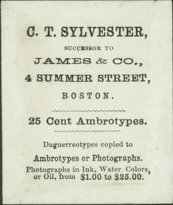 Trade cards for C.T. Sylvester, 25 cent ambrotypes, 4 Summer Street, Boston, Mass., undated
