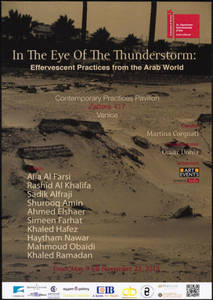 In the Eye of the Thunderstorm : Effervescent Practices from the Arab World & Asia. Collateral Event Venice Biennale 2015 : flyer