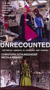 Unrecounted - Aesthetics, Politics and Historical Amnesia in Germany and Namibia : Exhibition in Venice, Italy during Venice Biennale 2015 : announcement and postcards
