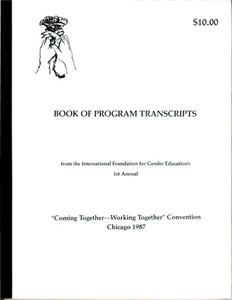 "IFGE's 1st Annual ""Coming Together-Working Together"" Convention: Book of Program Transcripts"