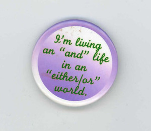 "I'm Living an ""And"" Life in an ""Either/Or"" World Pin"