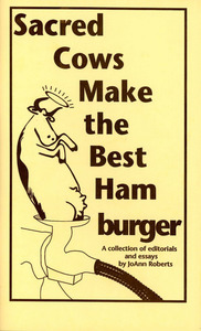 Sacred Cows Make the Best Hamburger: A collection of editorials and essays